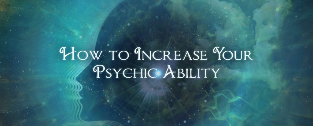 How to Increase Your Psychic Ability